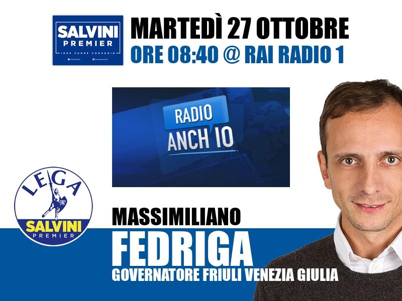 Massimiliano Fedriga a Radio Anch'io (Rai Radio 1)