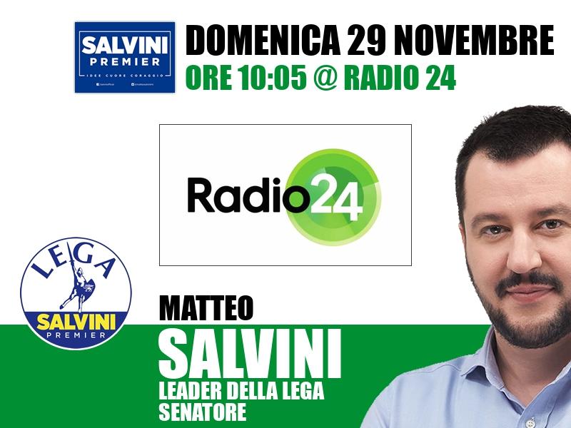 Matteo Salvini a Radio 24 (Radio 24)